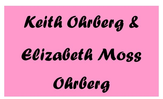 Keith & Elizabeth Moss Ohrberg